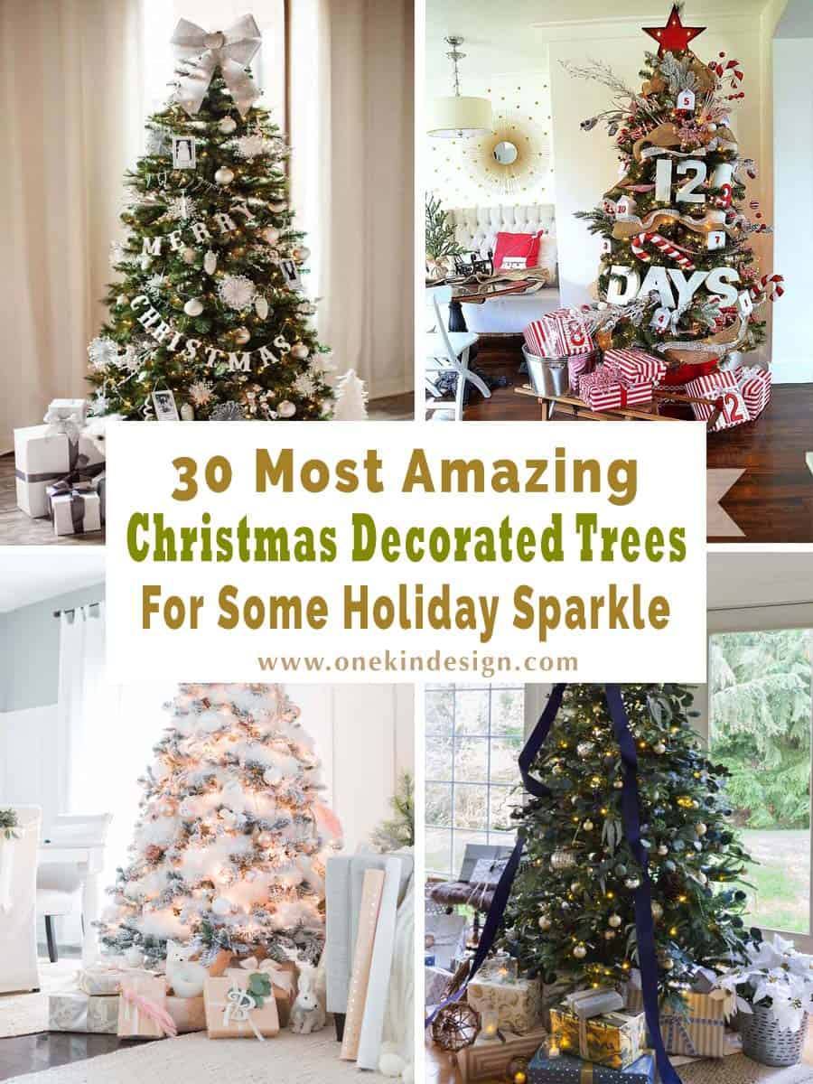 30 Most Amazing Christmas Decorated Trees For Some Holiday Sparkle