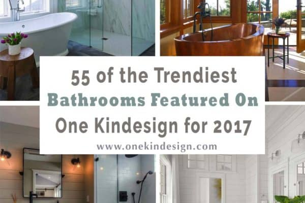 featured posts image for 55 of the Trendiest Bathrooms Showcased on One Kindesign for 2017