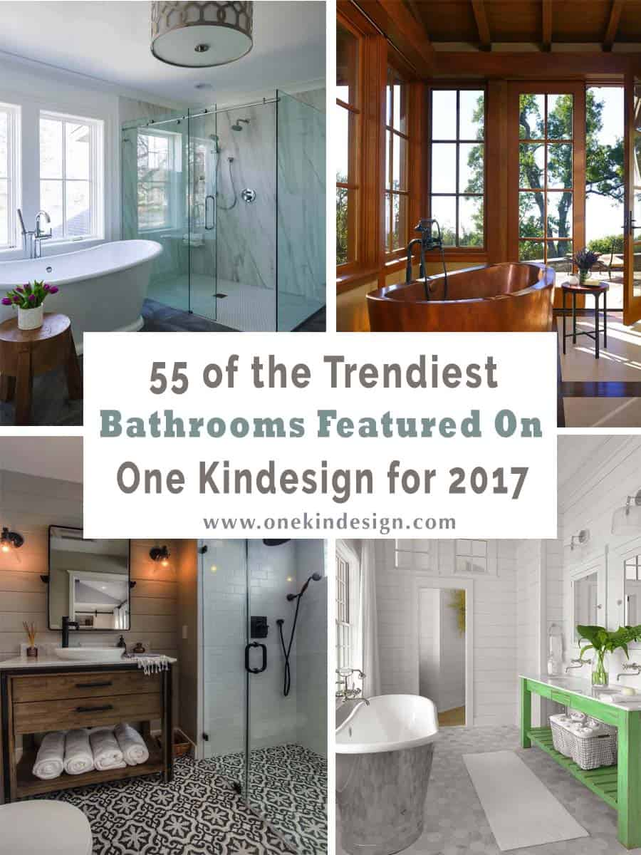 55 Of The Trendiest Bathrooms Showcased On One Kindesign For 2017