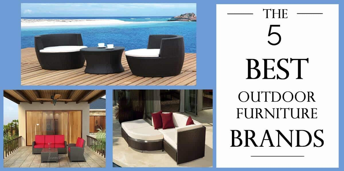 Amazing Outdoor Patio Furniture 5 Best Brands To Check Out Best Image Libraries Barepthycampuscom