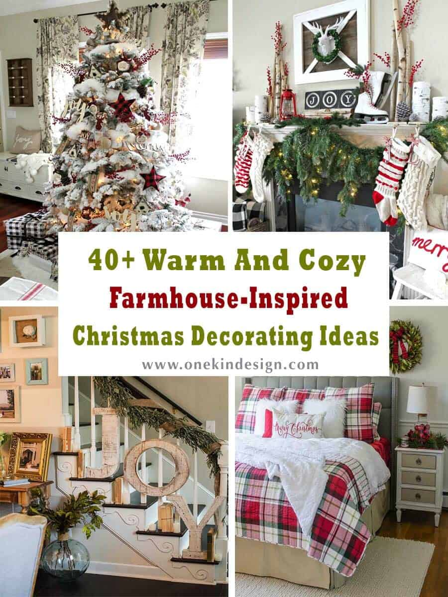 40 Warm And Cozy Farmhouse Inspired Christmas Decorating Ideas