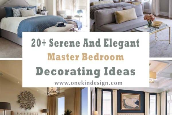 featured posts image for 20+ Serene And Elegant Master Bedroom Decorating Ideas
