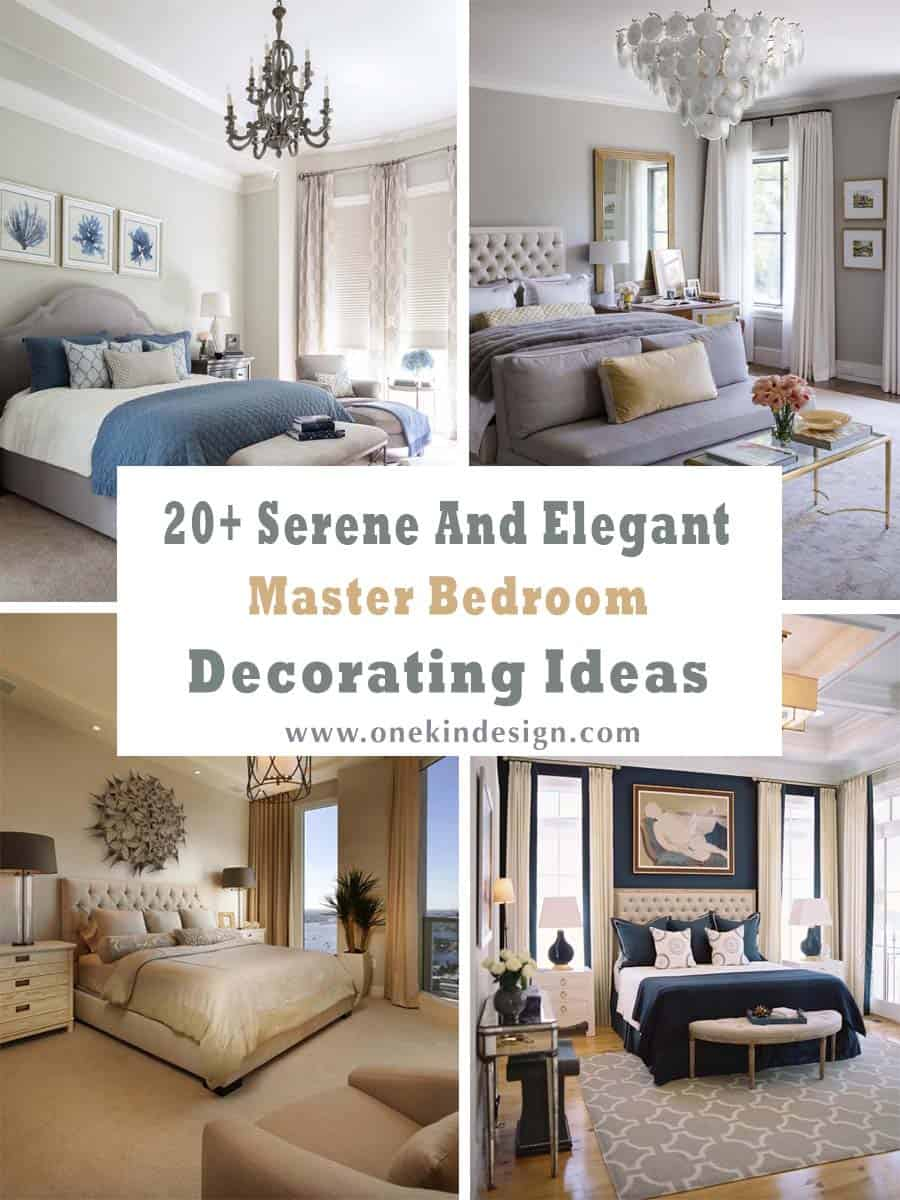 20 Serene And Elegant Master Bedroom Decorating Ideas