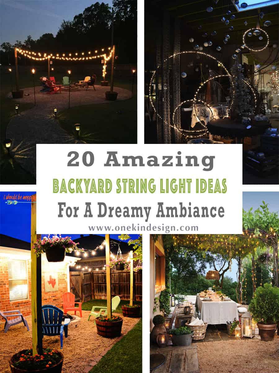 20 Amazing Backyard String Light Ideas For A Dreamy Ambiance