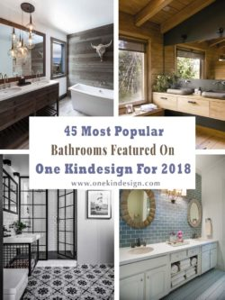 45 Most Popular Bathrooms Featured on One Kindesign for 2018